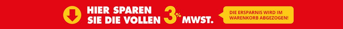 Wir haben die Mehrwertsteuer gesenkt! Bei uns sparen Sie die vollen 3% - online und in der Filiale!